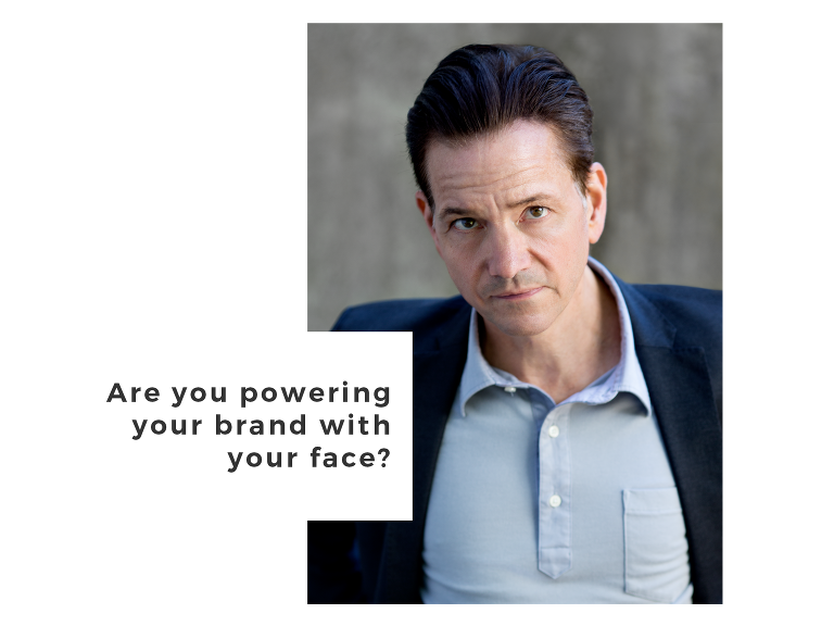 Are you using your face to power your brand?